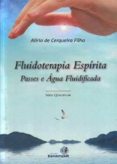 FLUIDOTERAPIA ESPIRITA PASSES E AGUA FLUIDIFICADA