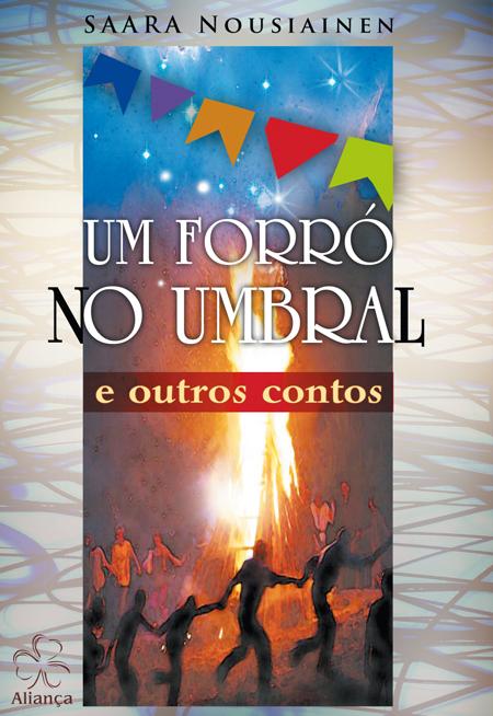 UM FORRO NO UMBRAL E OUTROS CONTOS - NOVO