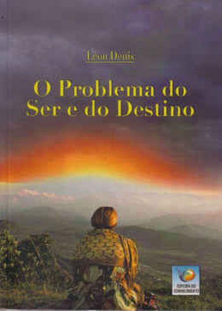 PROBLEMA DO SER E DO DESTINO
