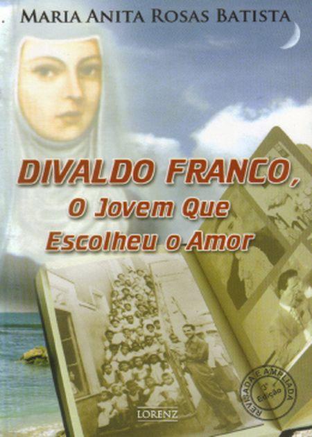 DIVALDO FRANCO O JOVEM QUE ESCOLHEU O AMOR
