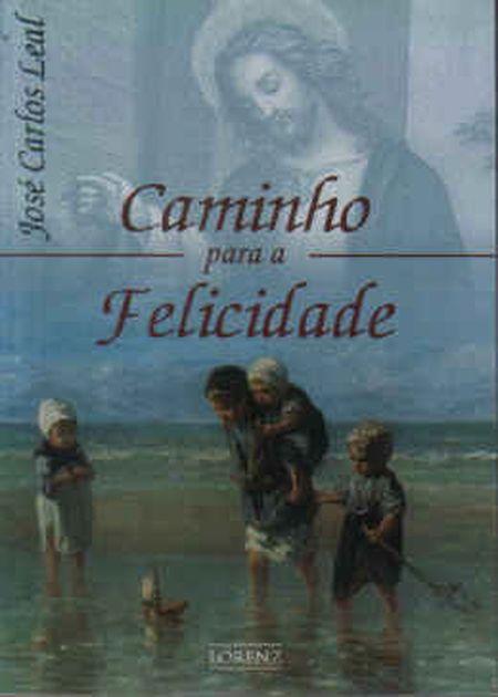 CAMINHO PARA A FELICIDADE