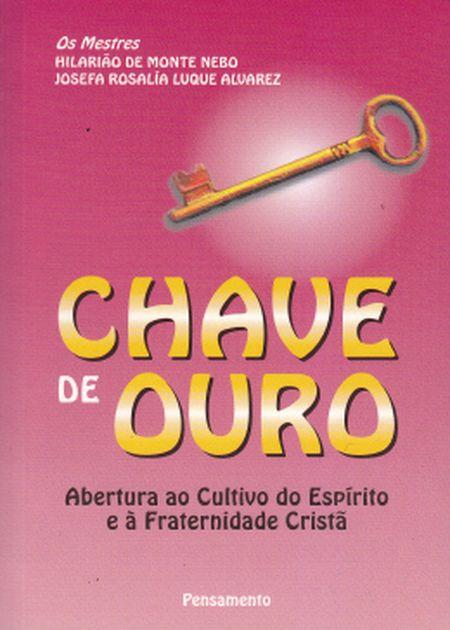 CHAVE DE OURO ABERTURA AO CULTIVO DO ESPIRITO A E FRATERNIDADE CRISTA