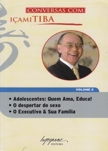 CONVERSAS COM ICAMI TIBA - VOL II