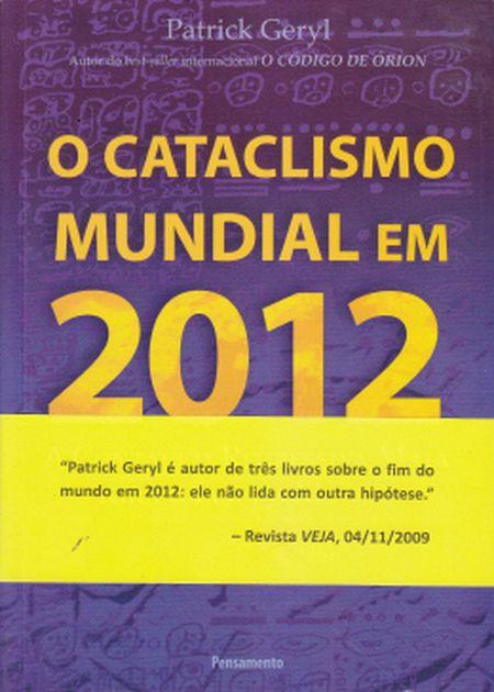 CATACLISMO MUNDIAL EM 2012 (O)