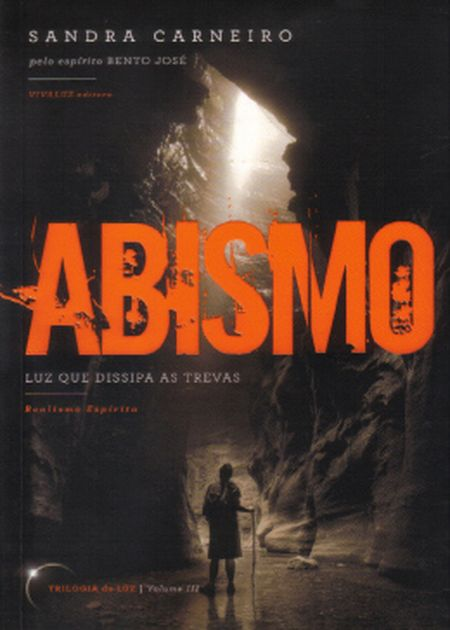 ABISMO LUZ QUE DISSIPA AS TREVAS - VOL. III