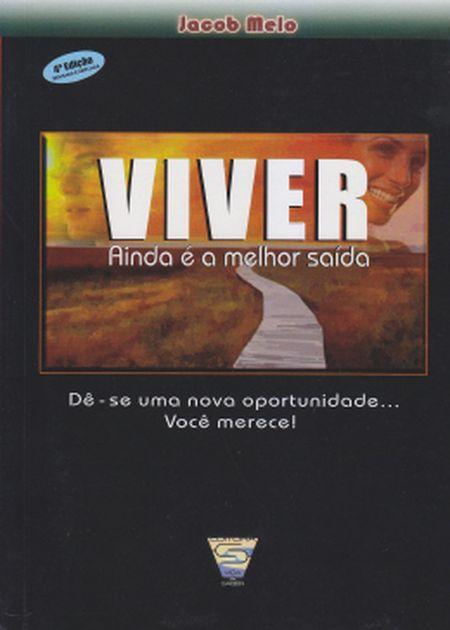 VIVER AINDA E A MELHOR SAIDA