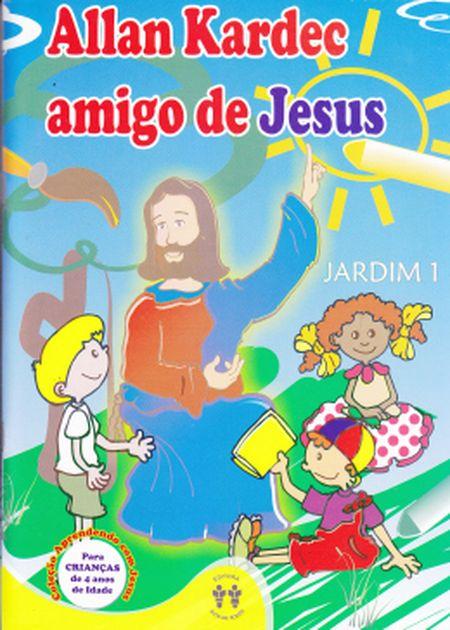 ALLAN KARDEC AMIGO DE JESUS - JD1 - INFANTIL
