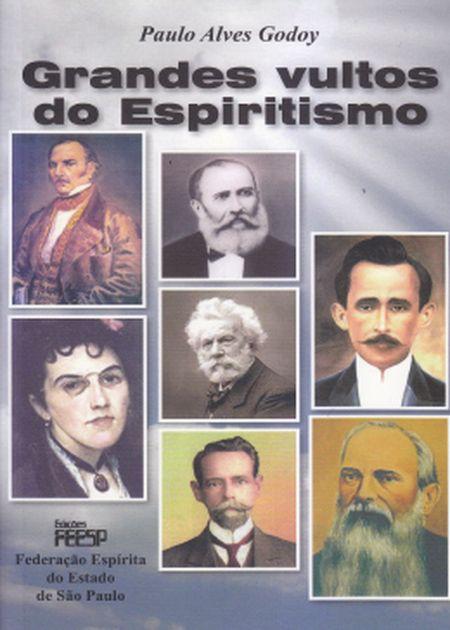 GRANDES VULTOS DO ESPIRITISMO - NOVO