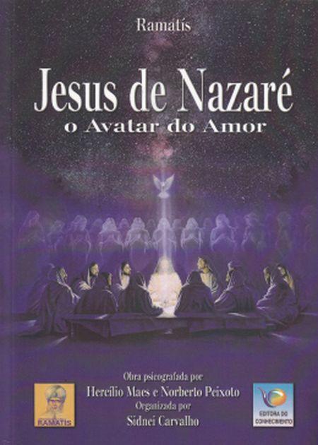 JESUS DE NAZARE O AVATAR DO AMOR