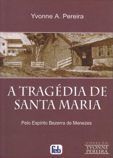 TRAGÉDIA DE SANTA MARIA (A) - ESPECIAL/sc