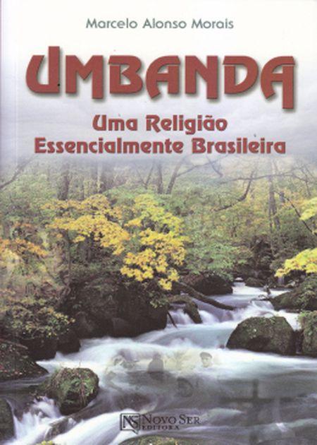 UMBANDA UMA RELIGIAO ESSENCIALMENTE BRASILEIRA