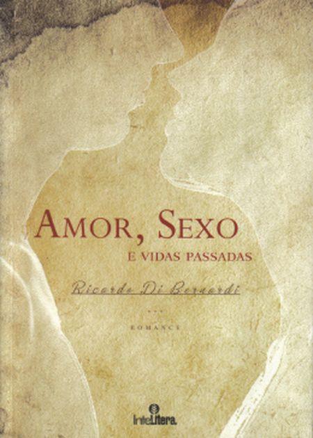 AMOR SEXO E VIDAS PASSADAS