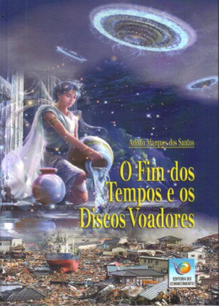 FIM DOS TEMPOS E OS DISCOS VOADORES (O)