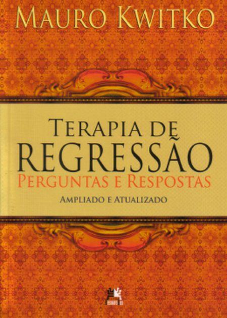 TERAPIA DE REGRESSAO PERGUNTAS E RESPOSTAS
