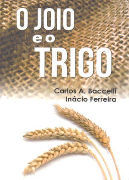 JOIO E O TRIGO (O)