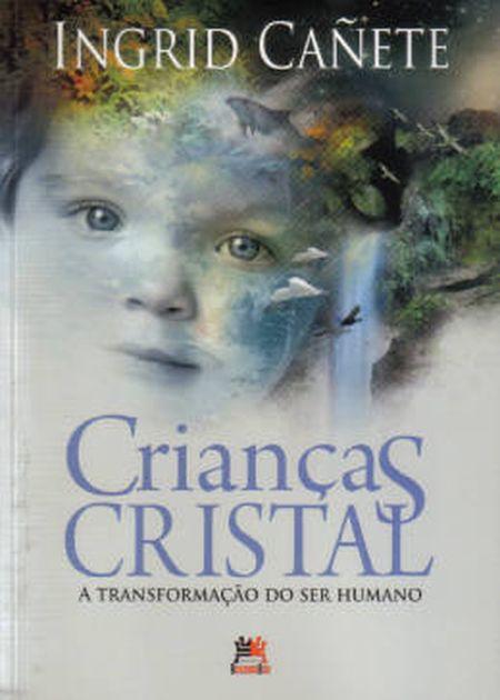 CRIANCAS CRISTAL A TRANSFORMACAO DO SER HUMANO