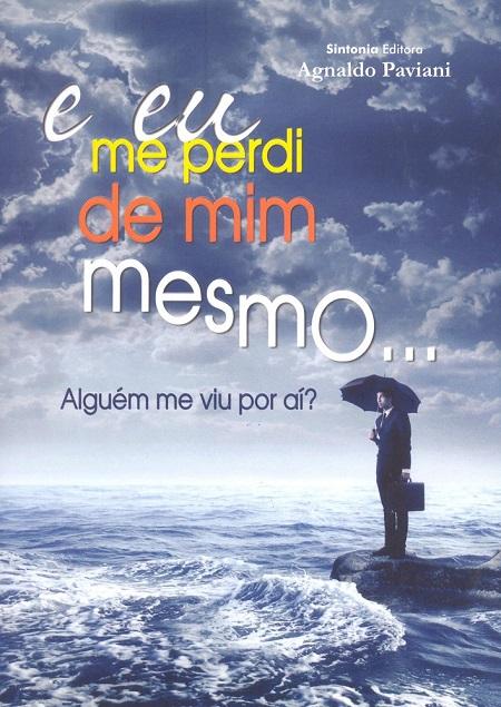EU ME PERDI DE MIM MESMO...(E)