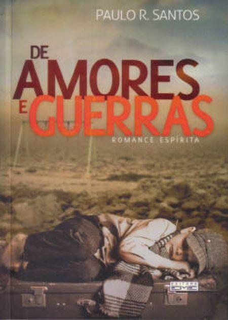 DE AMORES E GUERRAS