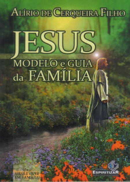 JESUS MODELO E GUIA DA FAMILIA