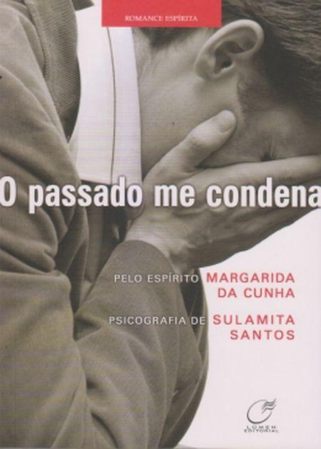 PASSADO ME CONDENA (O)
