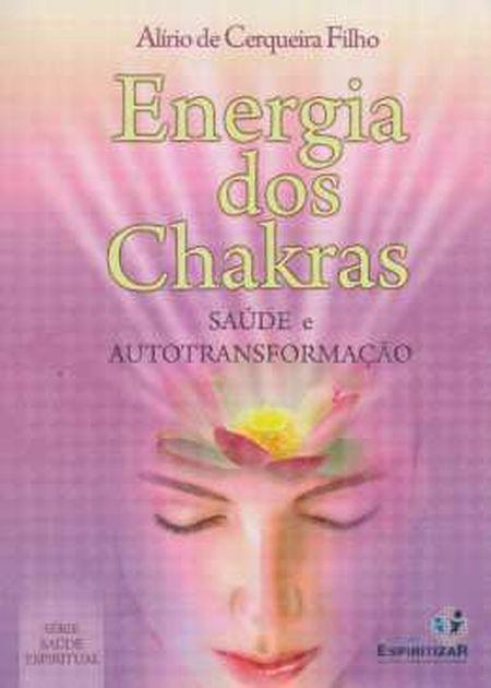 ENERGIA DOS CHAKRAS SAUDE E AUTOTRANSFORMACAO