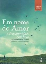 EM NOME DO AMOR - A MEDIUNIDADE COM JESUS - NOVO PROJETO