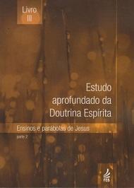 ESTUDO APROF. DOUTRINA ESPIRITA - VOL III