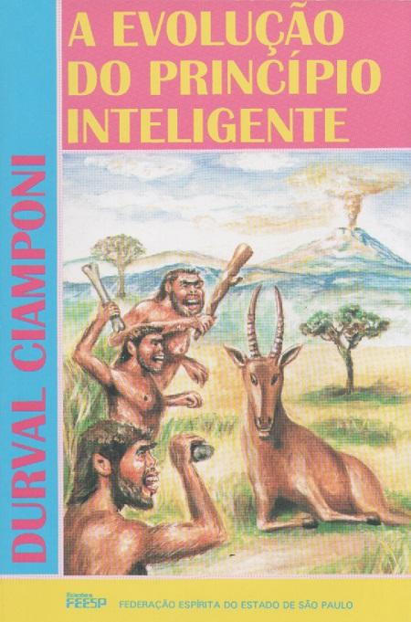 EVOLUCAO DO PRINCIPIO INTELIGENTE (A)