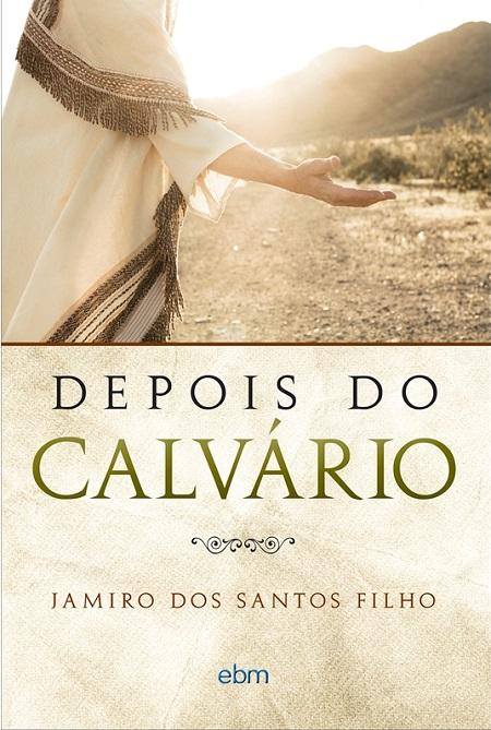 DEPOIS DO CALVARIO - NOVO