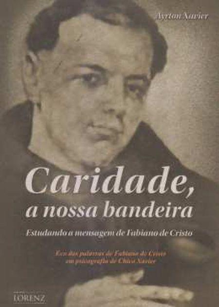 CARIDADE A NOSSA BANDEIRA