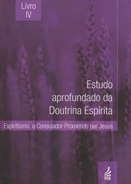 ESTUDO APROFUNDADO DA DOUTRINA ESPIRITA - VOL IV - FEB