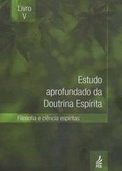 ESTUDO APROF. DOUTRINA ESPIRITA - VOL V - FEB