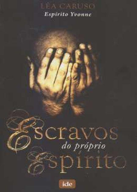 ESCRAVOS DO PROPRIO ESPIRITO