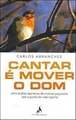 CANTAR É MOVER O DOM