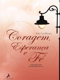 CORAGEM, ESPERANÇA E FÉ