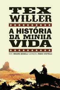 TEX WILLER A HISTÓRIA DA MINHA VIDA