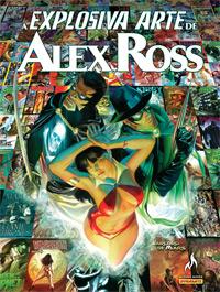 A EXPLOSIVA ARTE DE ALEX ROSS Nº 01